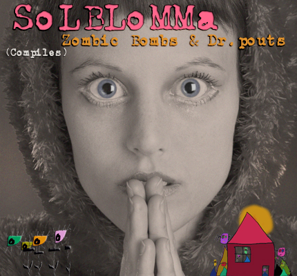 front cover - Solblomma - Zombic Bombs & Dr. Pouts (Compiles) - Album