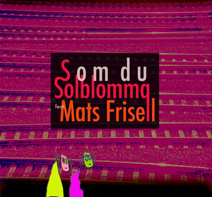 front cover - Solblomma - Som du (feat. Mats Frisell) - Single